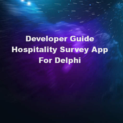 Developer Guide For The FireMonkey Hospitality Survey App Template In Delphi 10.2 Tokyo
